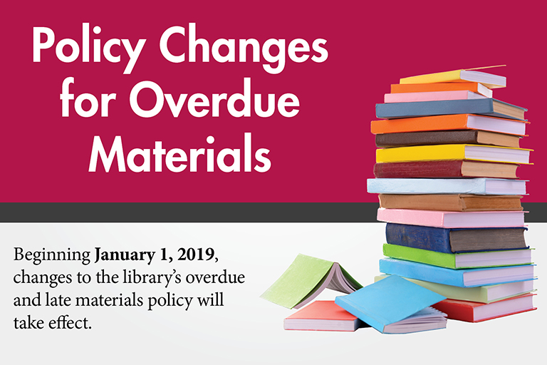 "Maroon and white Background with stack of book. Text reads, ""Policy Changes for Overdue Material Beginning Jan. 1, 2019"