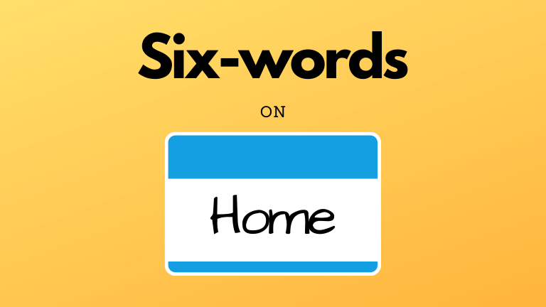 Six-Words on Home