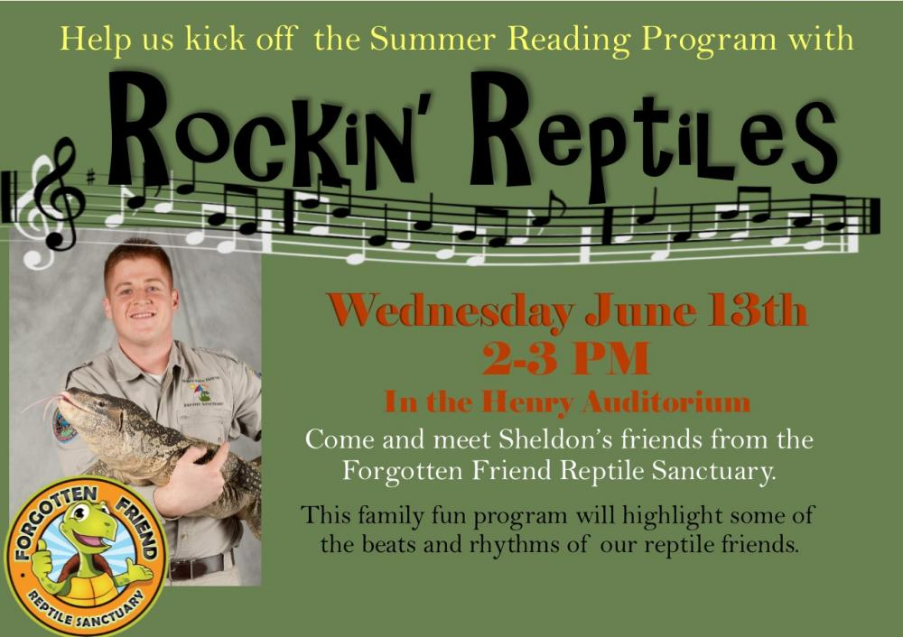 Rockin' Reptiles on June 13th from 2- 3 pm in the Henry Auditorium
