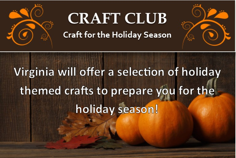 Craft Club - Holiday themed crafts
