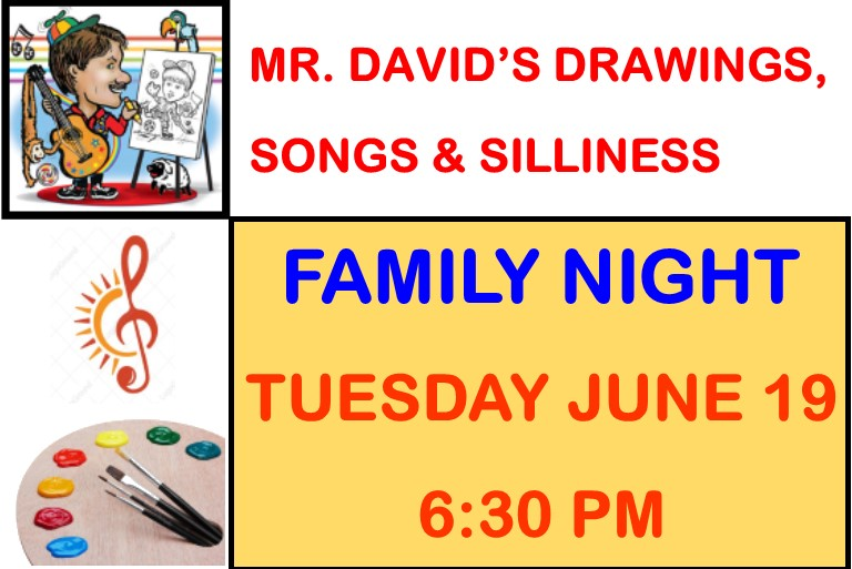 Mr. David's Drawings, Songs & Silliness Family Night Tuesday June 19th 6:30 PM