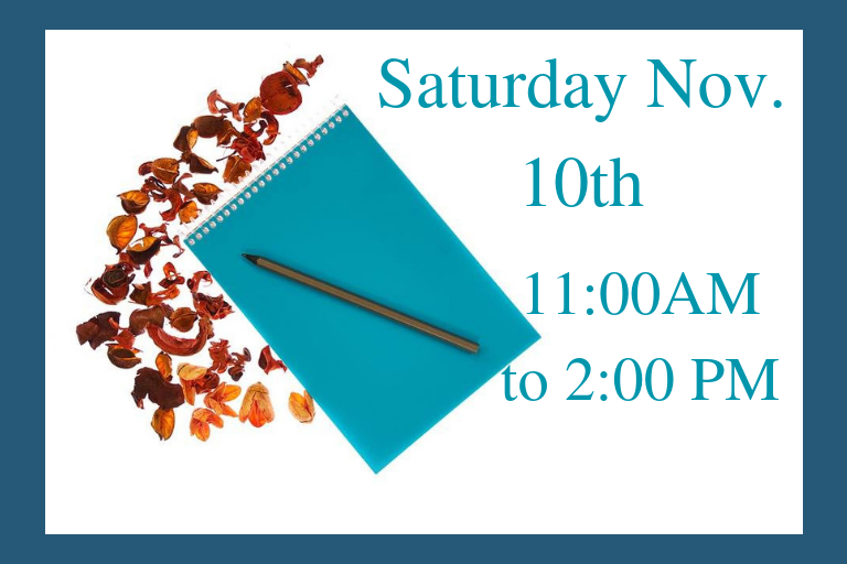 "Turquoise spiral writer's notebook with pen on top. Fall leaves surrounding left and top. Text reads, ""Saturday Nov. 10th, 11:00AM to 2:00PM"""